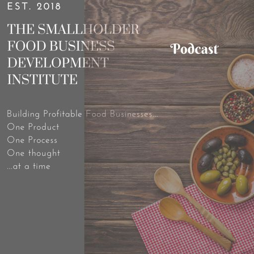 Cover art for podcast The Smallholder Food Business Development Institute Podcast