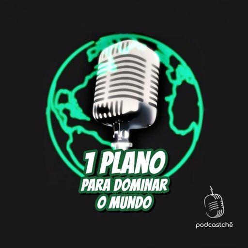 Cover art for podcast 1 Plano para dominar o mundo