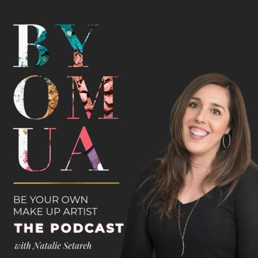 Cover art for podcast Be Your Own Makeup Artist with Natalie Setareh
