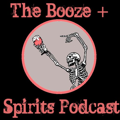 Cover art for podcast The Booze + Spirits Podcast