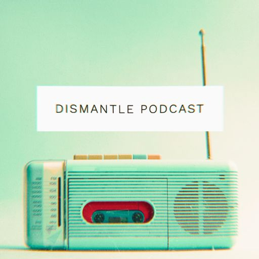 Cover art for podcast Dismantle Podcast