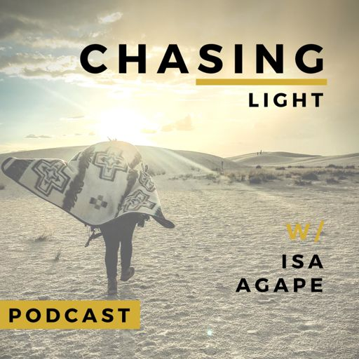 Cover art for podcast Chasing Light w/Isa Agape