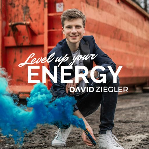 Cover art for podcast Level up your ENERGY | mit David Ziegler