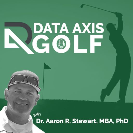 Cover art for podcast Data Axis Golf with Dr. Aaron R. Stewart
