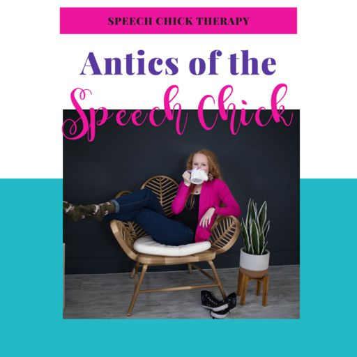 Cover art for podcast Antics of The Speech Chick