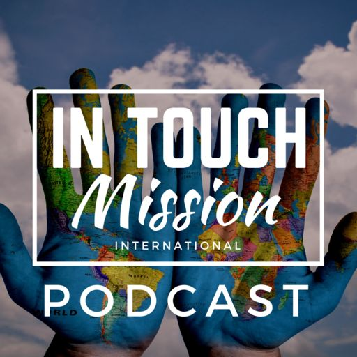 Cover art for podcast In Touch Mission International Podcast