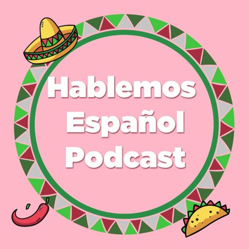Cover art for podcast Hablemos Español | Mexican spanish