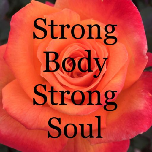 Cover art for podcast Strong Body Strong Soul