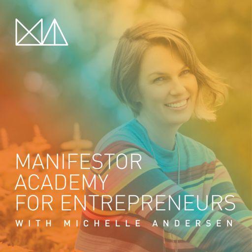 Cover art for podcast Manifestor Academy for Entrepreneurs with Michelle Andersen