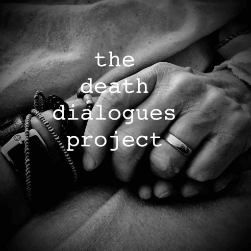 Cover art for podcast The Death Dialogues Project Podcast