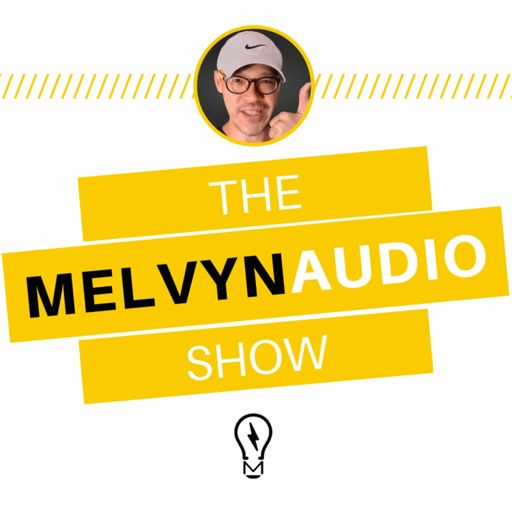 Cover art for podcast The Melvyn Audio Show