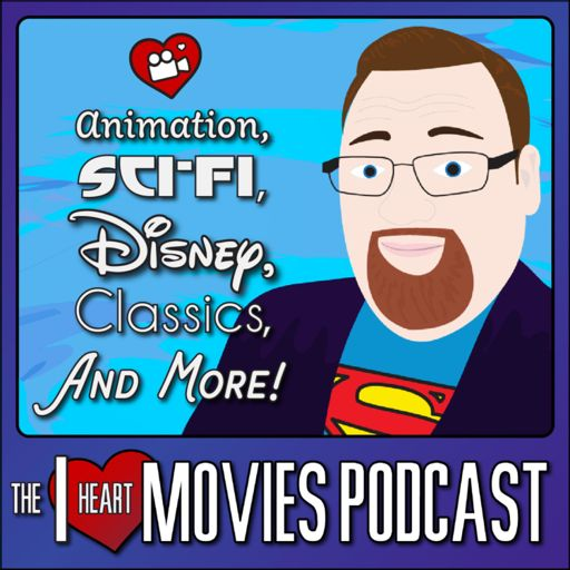 Cover art for podcast I Heart Movies - Animation, Disney, Classics & More!