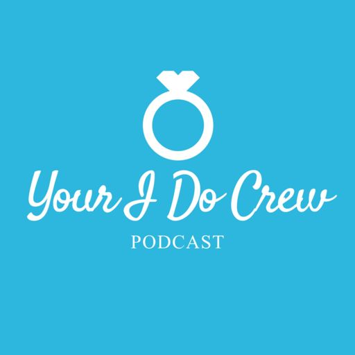 Cover art for podcast Your I Do Crew: A Wedding Planning Podcast