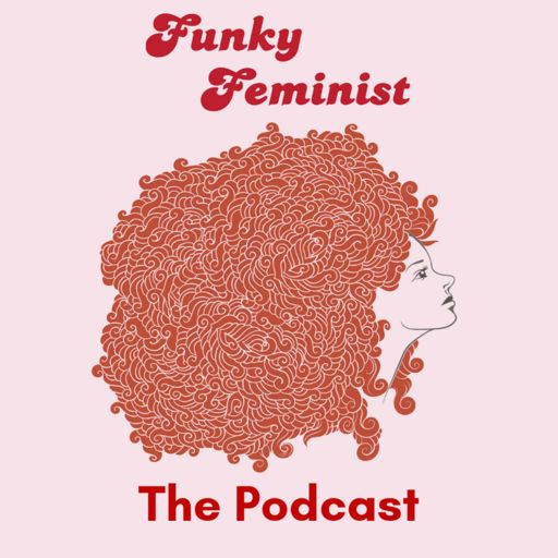 Cover art for podcast Funky Feminist The Podcast
