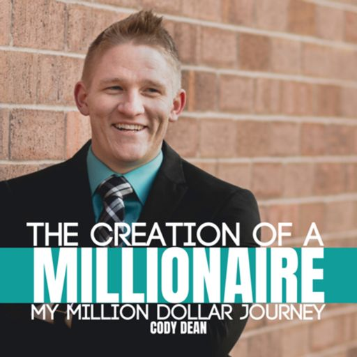 Cover art for podcast The Creation Of A Millionaire: My Million Dollar Journey