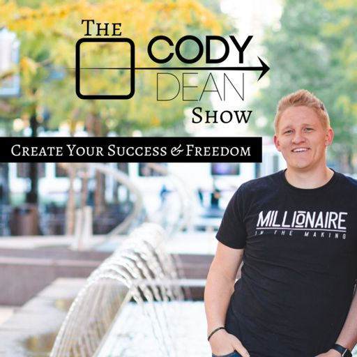Cover art for podcast The Cody Dean Show: Create Your Success & Freedom