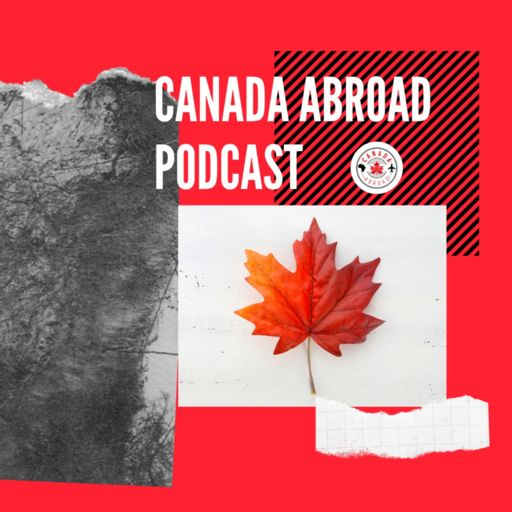 Cover art for podcast The Canada Abroad Podcast