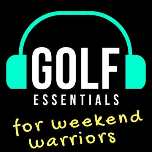 Cover art for podcast Golf Essentials (for Weekend Warriors)