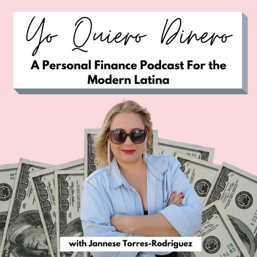 Cover art for podcast Yo Quiero Dinero: Personal Finance For the Modern Latina