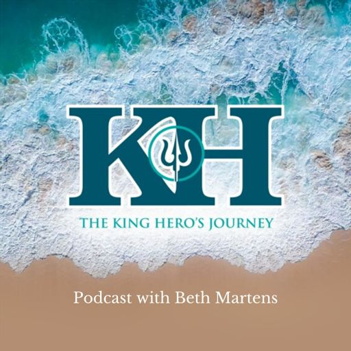 Cover art for podcast King Hero's Journey Podcast with Beth Martens