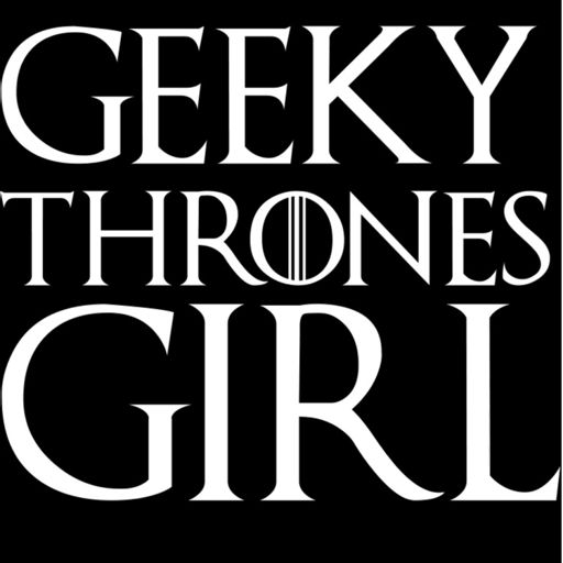 Cover art for podcast Geeky Thrones Girl