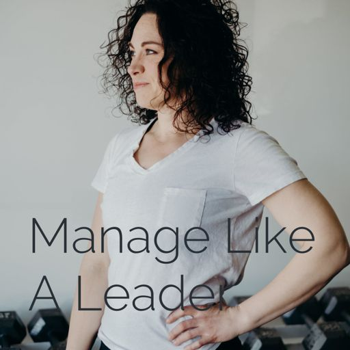 Cover art for podcast Manage Like A Leader