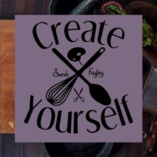 Cover art for podcast Create Yourself with Sarah Fegley