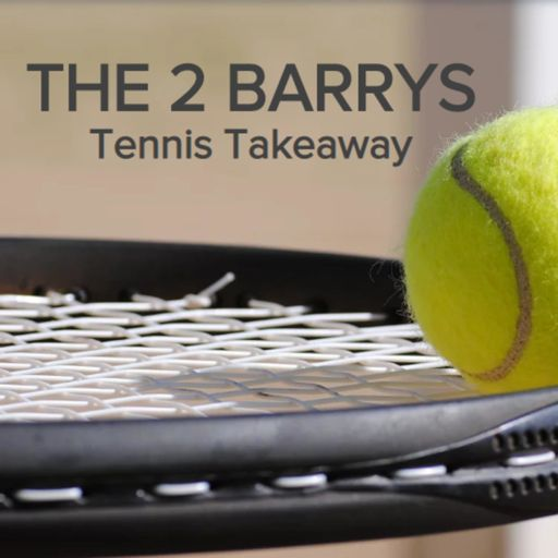 Cover art for podcast THE 2 BARRYS TENNIS TAKEAWAY