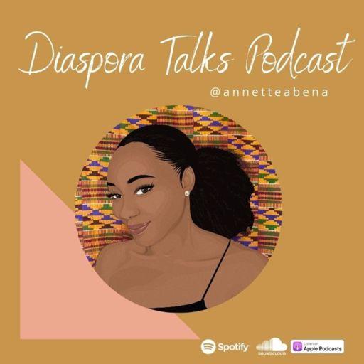 Cover art for podcast Diaspora Talks with annette abena