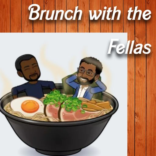 Cover art for podcast Brunch with the Fellas Podcast