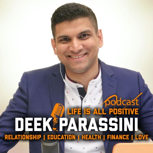 Cover art for podcast Deek Parassini on Life Is All Positive