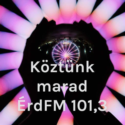 Cover art for podcast Köztünk marad ÉrdFM 101,3