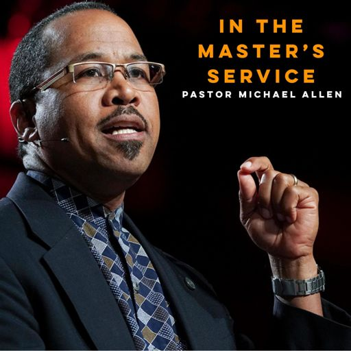 Cover art for podcast In the Master's Service with Pastor Allen
