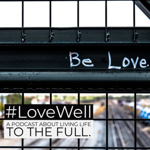 Cover art for podcast #LoveWell by Dan Rose