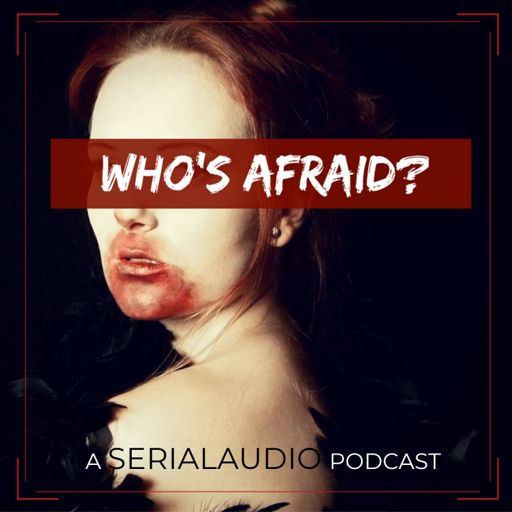 Cover art for podcast WHO'S AFRAID?