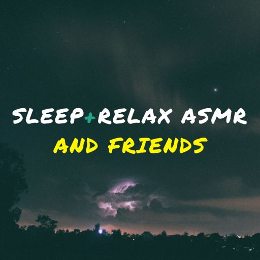 Cover art for podcast Sleep and Relax ASMR and Friends