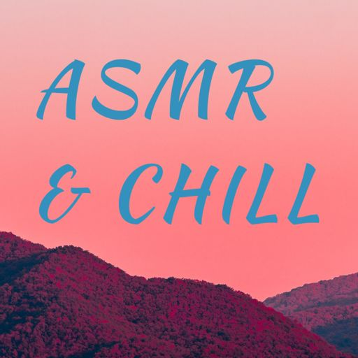 Cover art for podcast ASMR & Chill: Rest, Relax, Meditate