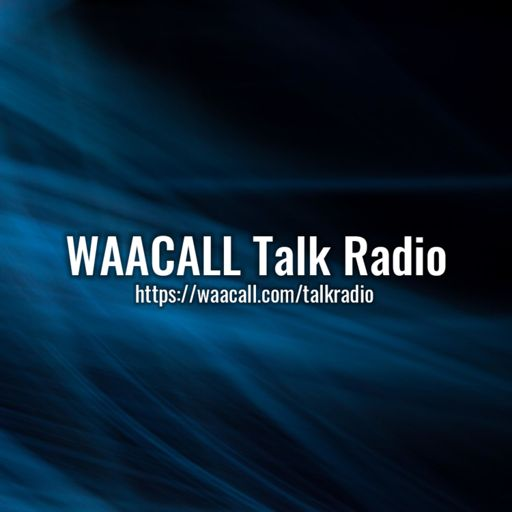 Cover art for podcast WAACALL Talk Radio