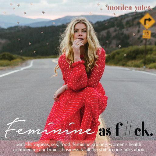 Cover art for podcast Feminine as F*ck