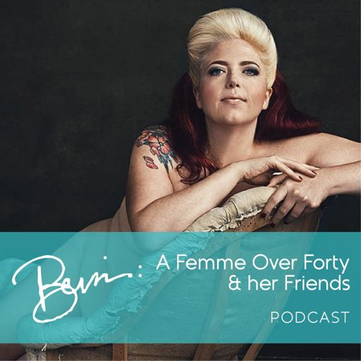 Cover art for podcast Bevin: A Femme Over 40 and her Friends