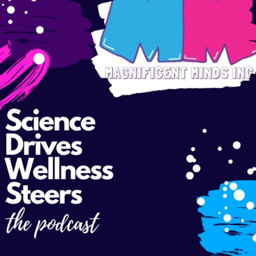Cover art for podcast Science Drives, Wellness Steers