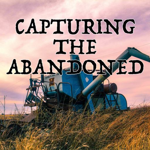 Cover art for podcast Capturing the Abandoned