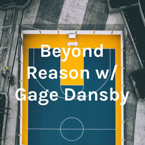 Cover art for podcast Beyond Reason with Gage Dansby