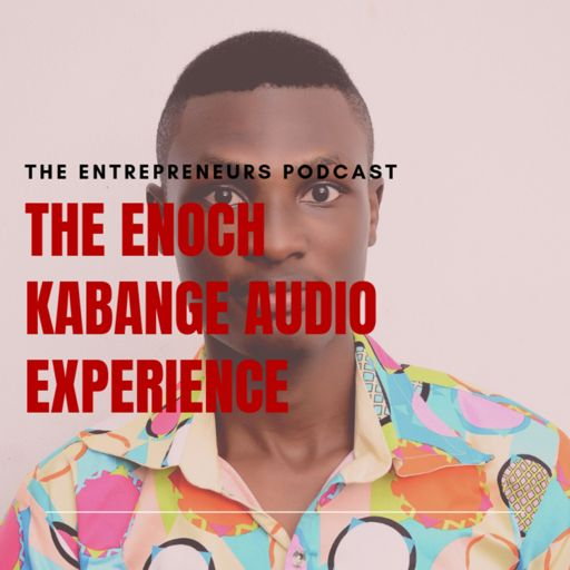 Cover art for podcast The Enoch Kabange Audio Experience