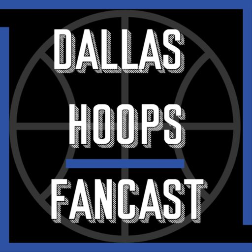 Cover art for podcast Dallas Hoops Fancast - A Podcast for Dallas Mavericks Fans