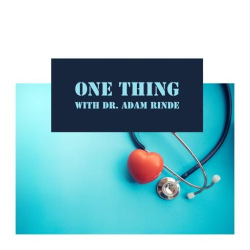 Cover art for podcast One Thing with Dr. Adam Rinde
