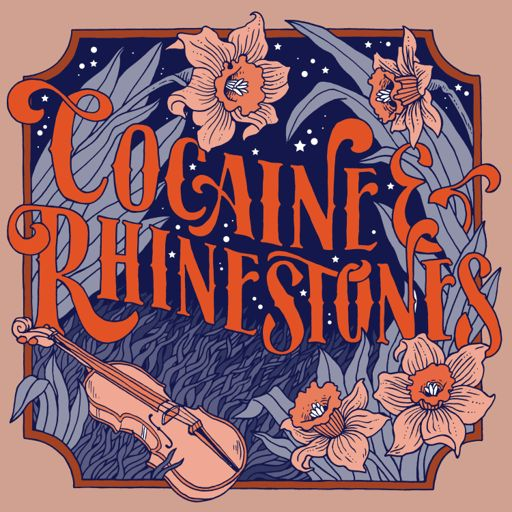 Cover art for podcast Cocaine & Rhinestones: The History of Country Music