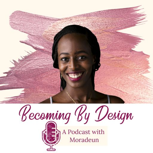 Cover art for podcast Becoming By Design