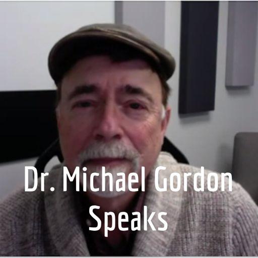 Cover art for podcast Dr. Michael Gordon Speaks