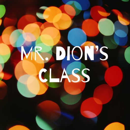 Cover art for podcast Mr. Dion's Class